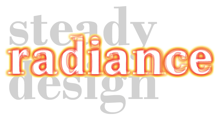 STEADY RADIANCE DESIGN